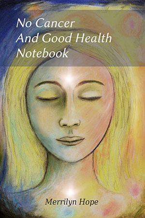 No Cancer and Good Health Notebook